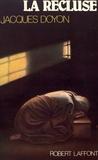 Jacques Doyon - La recluse.