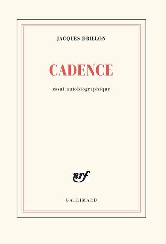 Jacques Drillon - Cadence - Essai autobiographique.