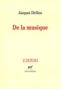 Jacques Drillon - De la musique.