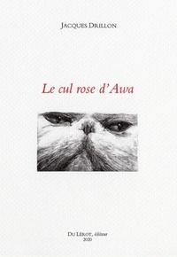 Jacques Drillon - Le cul rose d'Awa.