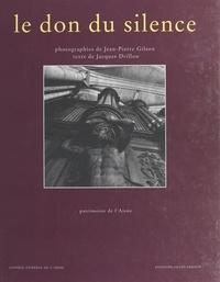 Jacques Drillon - Le don du silence : patrimoine de l'Aisne.