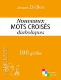 Jacques Drillon - Nouveaux mots croisés diaboliques - 100 grilles.