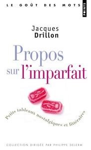 Jacques Drillon - Propos sur l'imparfait.