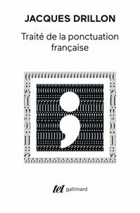 Jacques Drillon - Traité de la ponctuation française.