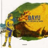 Jacques Drouin et Frédéric Cartier-Lange - Bayu et les porteurs de soufre.