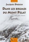 Jacques Drouin - Dans les brumes du mont Pelat.
