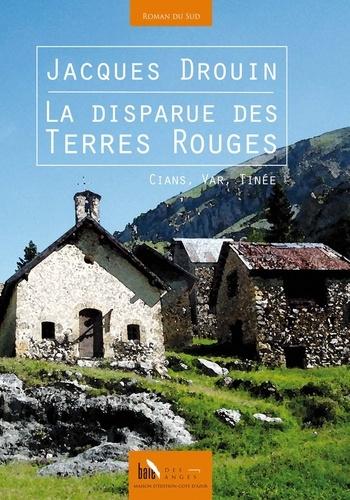 Jacques Drouin - La disparue de Terres Rouges.