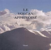 Le volcan apprivoisé - Jacques Drouin pdf epub