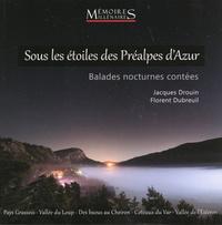 Jacques Drouin et Florent Dubreuil - Sous les étoiles des Préalpes d'Azur - Balades nocturnes contées.