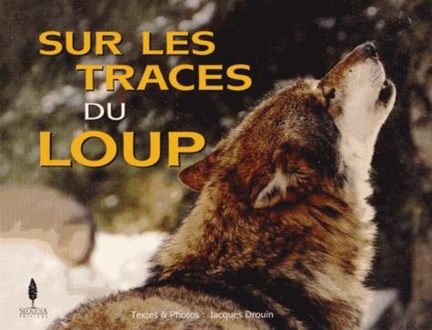 Jacques Drouin - Sur les traces du loup.