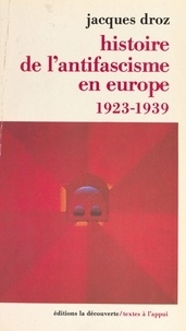 Jacques Droz - Histoire de l'antifascisme en Europe - 1923-1939.