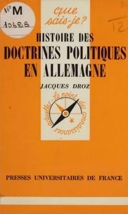 Jacques Droz - Histoire des doctrines politiques en Allemagne.