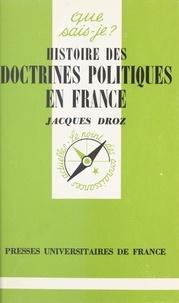 Jacques Droz - Histoire des doctrines politiques en France.