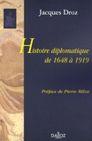 Jacques Droz - Histoire diplomatique de 1648 à 1919.