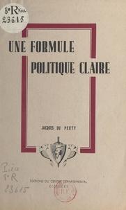 Jacques du Peuty - Une formule politique claire.