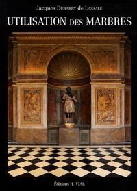 Utilisation des marbres - Jacques Dubarry de Lassale |