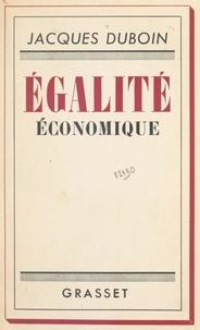Jacques Duboin - Égalité économique.