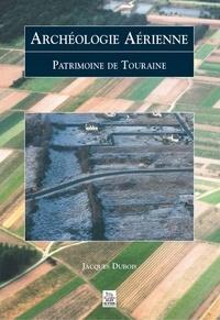 Jacques Dubois - Archéologie aérienne - Patrimoine de Touraine.