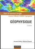 Jacques Dubois et Michel Diament - Géophysique - Cours et exercices corrigés.
