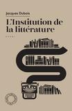 Jacques Dubois - L'institution de la littérature.