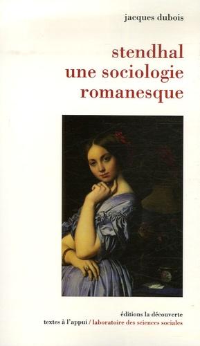 Jacques Dubois - Stendhal Une sociologie romanesque.