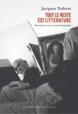 Jacques Dubois et Laurent Demoulin - Tout le reste est littérature - Entretiens avec Laurent Demoulin.