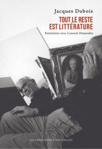 Jacques Dubois - Tout le reste est littérature.