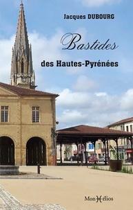 Jacques Dubourg - Bastides des Hautes-Pyrénées.