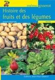 Jacques Dubourg - Histoire des fruits et des légumes.