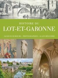 Jacques Dubourg - Histoire du Lot-et-Garonne.