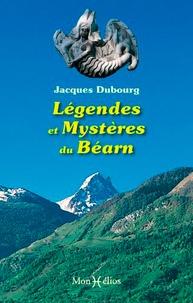 Jacques Dubourg - Legendes et mysteres du bearn.