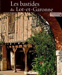 Jacques Dubourg - Les bastides du Lot-et-Garonne.
