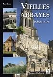 Jacques Dubourg - Vieilles abbayes d'Aquitaine.