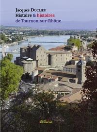 Jacques Duclieu - Histoire & histoires de Tournon-sur-Rhône.