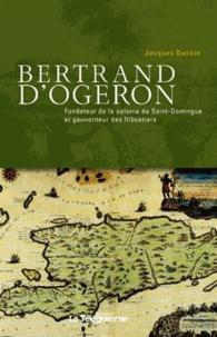 Jacques Ducoin - Bertrand d'Ogeron (1613-1676) - Fondateur de la colonie de Saint-Domingue et gouverneur des flibustiers.