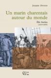 Jacques Ducoin - Un marin charentais autour du monde - Elie Auriau (1819-1859).
