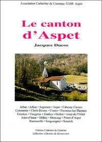 Jacques Ducos - Le canton d'Aspet.