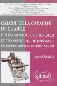 CALCUL DE LA CAPACITE DE CHARGE DES ENGRENAGES CYLINDRIQUES DE TRANSMISSION DE PUISSANCE. Présentation et analyse des méthodes I.S.O. 6336 - Jacques Dufailly pdf epub