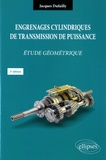 Jacques Dufailly - Engrenages cylindriques de transmission de puissance - Etude géometrique.