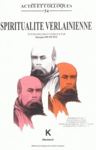 Jacques Dufetel - Spiritualité verlainienne - Actes du colloque international de Metz, novembre 1996.
