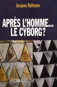 APRES LHOMME...LE CYBORG ?.pdf