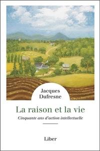 Lire des livres téléchargement gratuit La raison et la vie  - Cinquante ans d'action intellectuelle