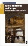 Jacques Dugast - La vie culturelle en Europe au tournant des XIXe et XXe siècles.