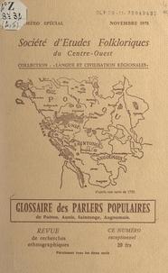 Jacques Duguet et Gabriel Delaunay - Glossaire des parlers populaires de Poitou, Aunis, Saintonge, Angoumois (fascicule A).
