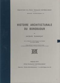 Jacques Dumarçay - Histoire architecturale du Borobudur.