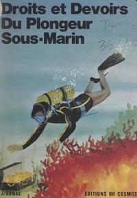 Jacques Dumas et Jacques-Yves Cousteau - Droits et devoirs du plongeur sous-marin.
