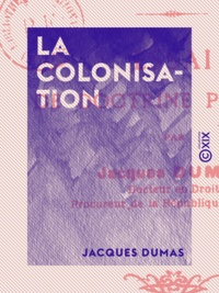 Jacques Dumas et Charles Gide - La Colonisation - Essai de doctrine pacifiste.