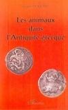 Jacques Dumont - Les animaux dans l'Antiquité grecque.
