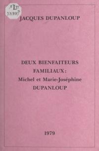 Jacques Dupanloup - Deux bienfaiteurs familiaux - Michel Dupanloup (1803-1860) et Marie-Joséphine (1853-1918).