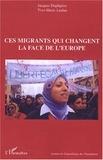 Jacques Dupâquier et Yves-Marie Laulan - Ces migrants qui changent la face de l'Europe - Actes du colloque ; Paris, les 10 et 11 octobre 2003.